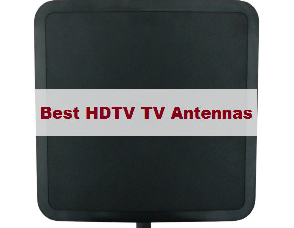 Top 7 Best Outdoor HDTV Antenna Reviews