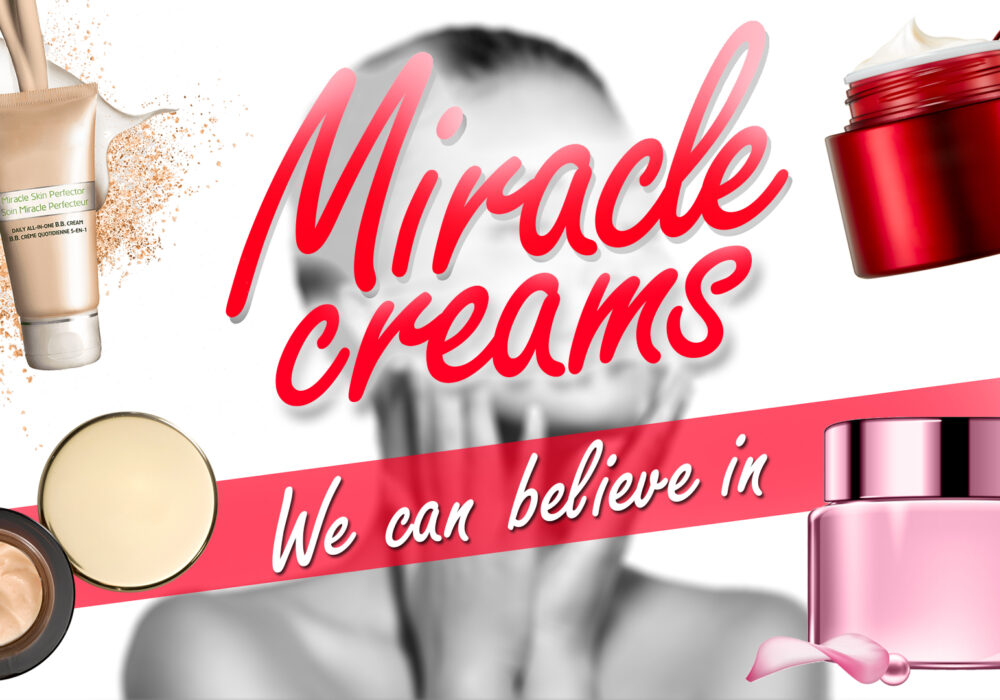 miracle creams we can believe in
