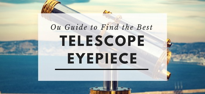 Best Telescope Eyepiece for Viewing Planets