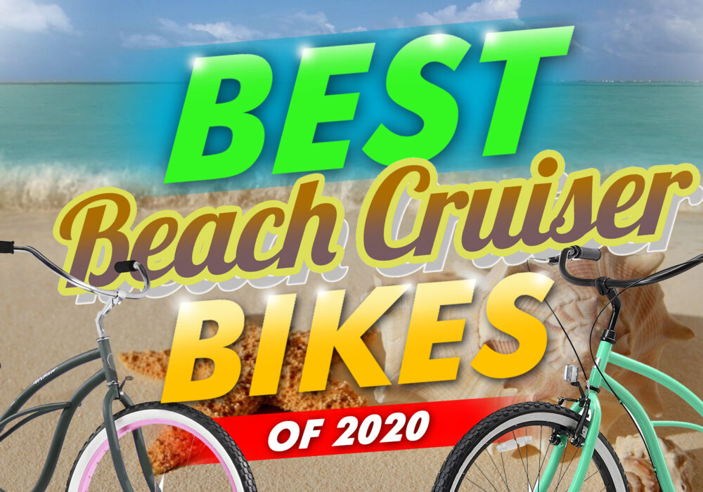 Best Beach Cruiser Bikes Of 2020