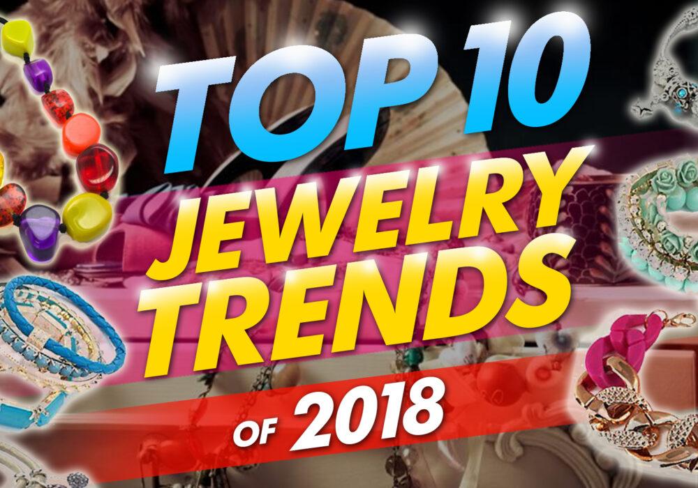 Top 10 Jewelry Trends Of 2018
