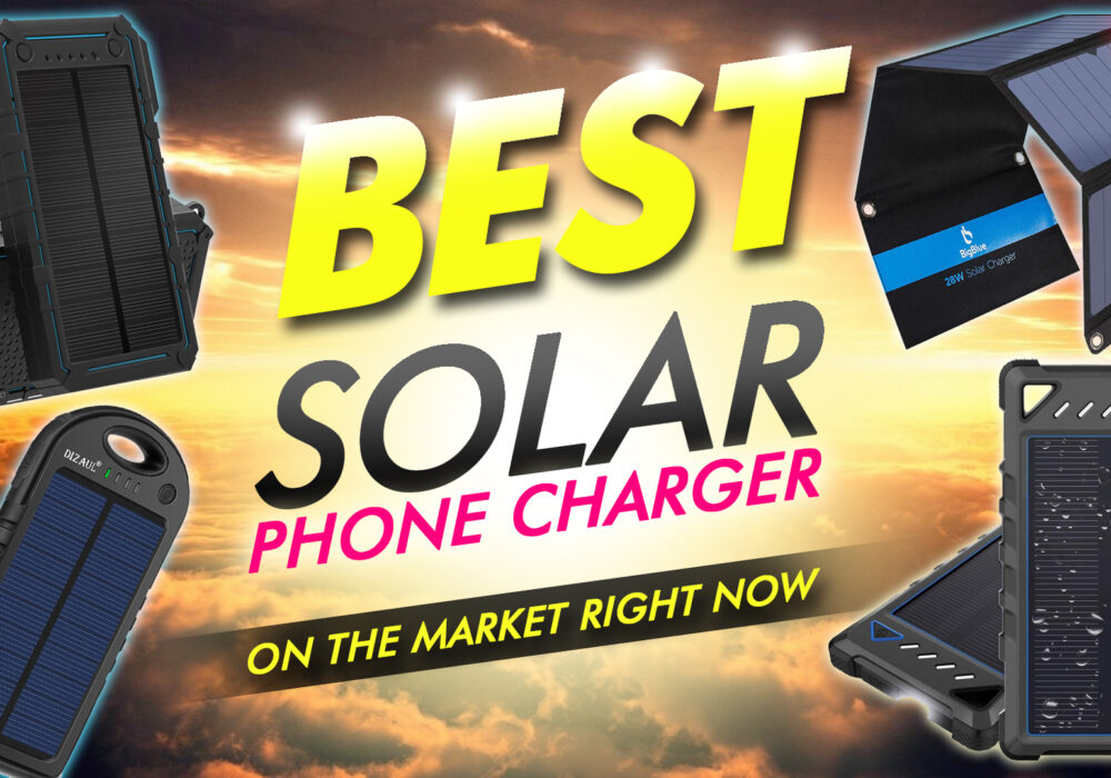 Best Solar Phone Chargers On The Market Right Now