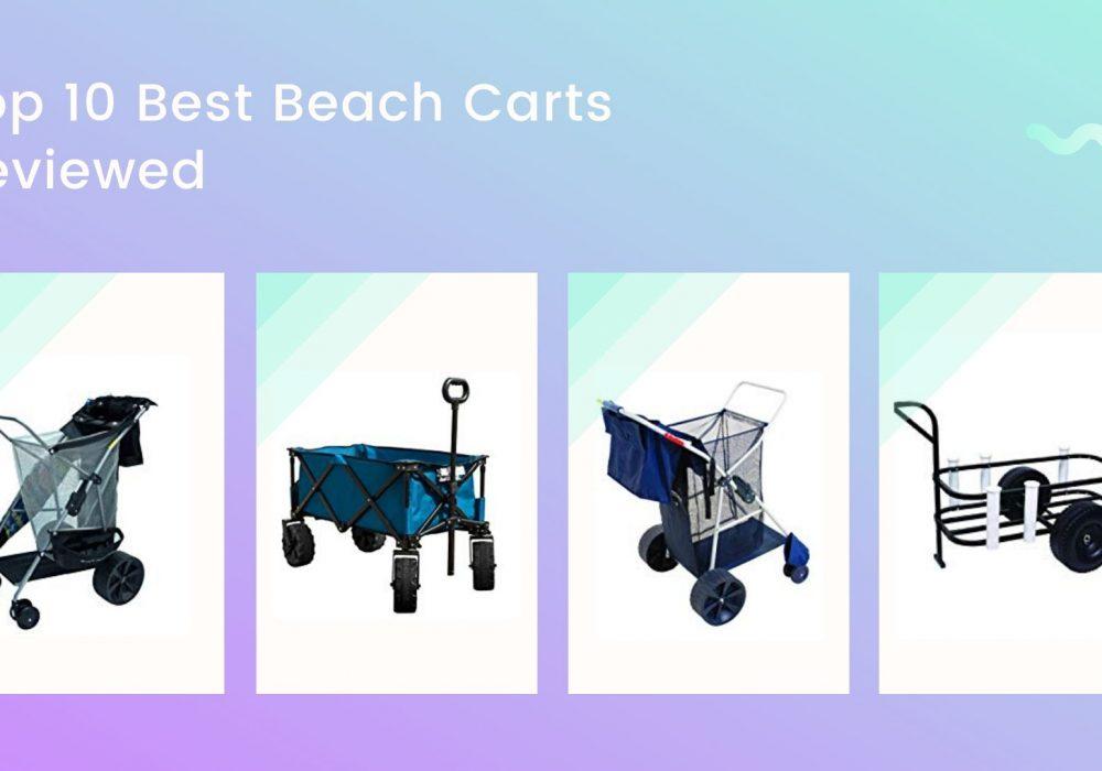 Top 10 Best Beach Carts Reviewed