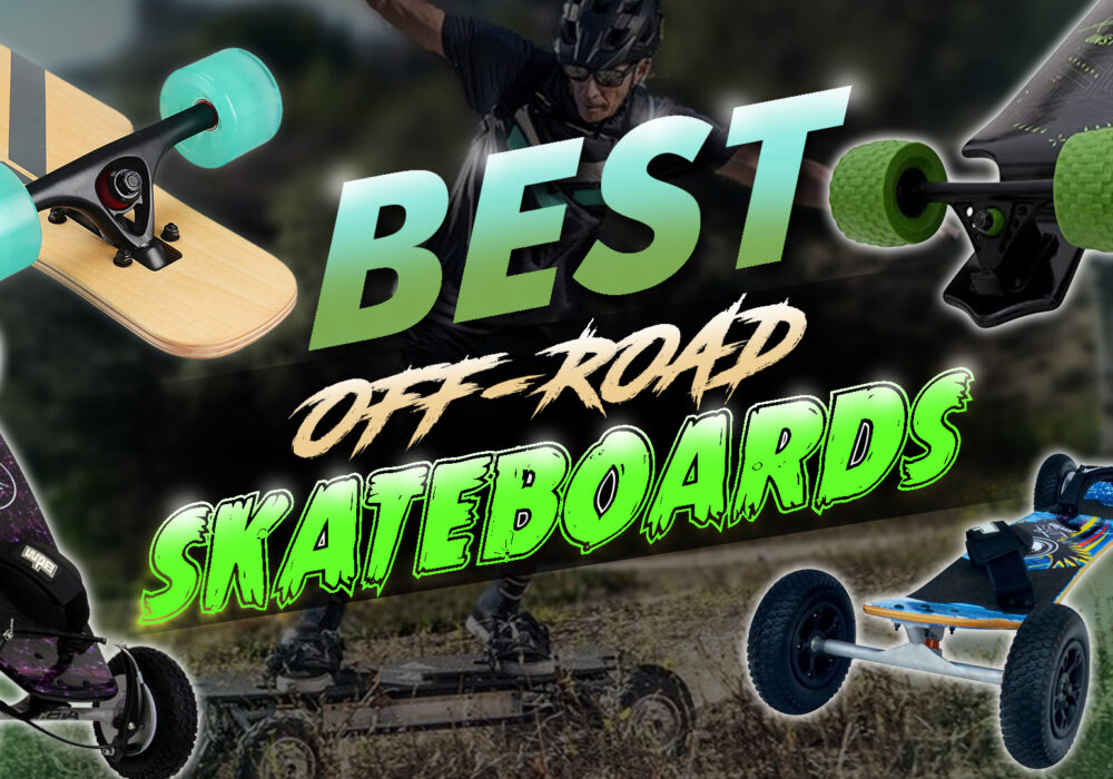 Best Off Road Skateboard Reviews