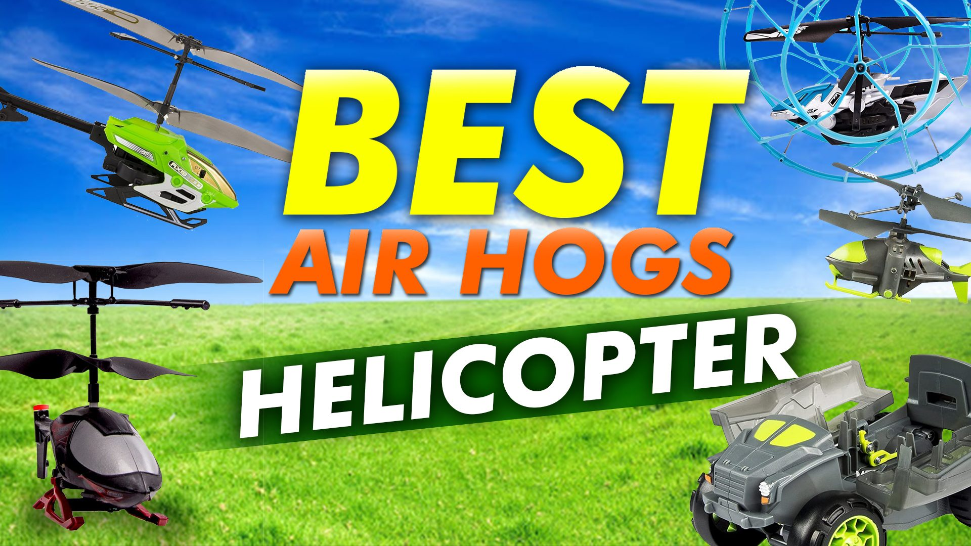 Best Air Hogs Helicopter – Buyer's Guide
