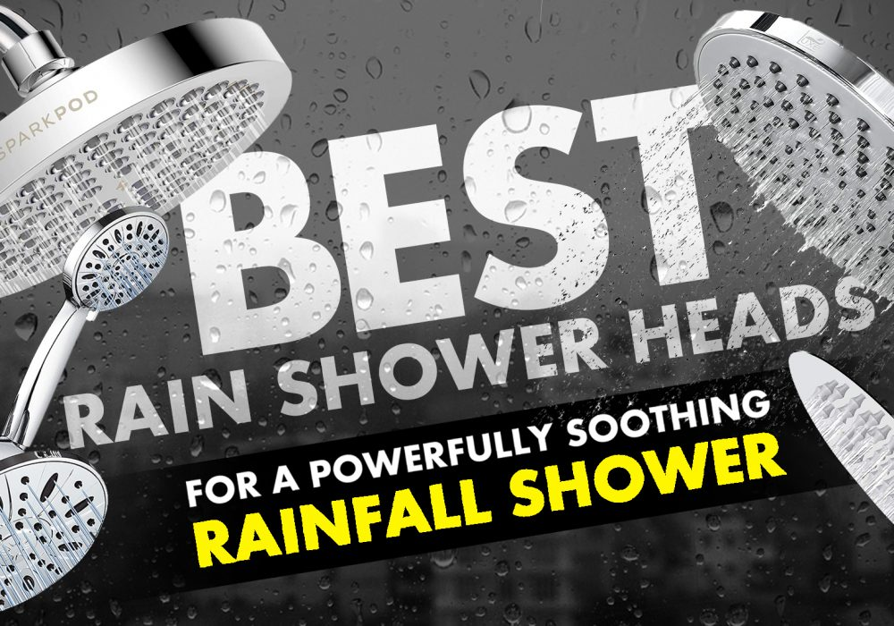 Best Rain Shower Heads For A Powerfully Soothing Rainfall Shower