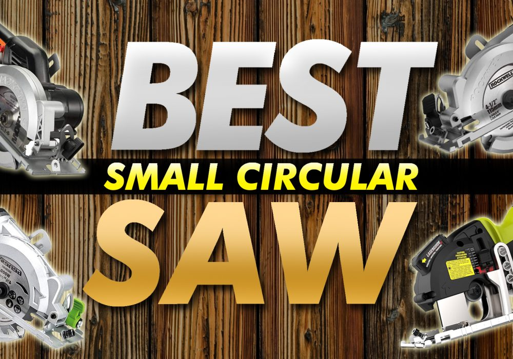 Best Small Circular Saw For The Money