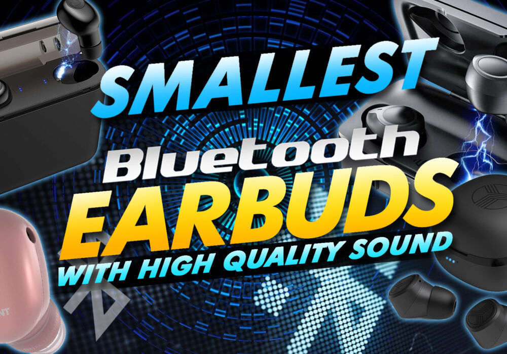 Smallest Bluetooth Earbuds With High Quality Sound